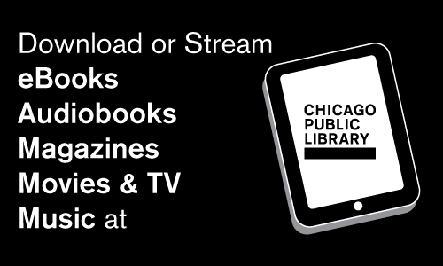 Download or stream eBooks, Audiobooks, Magazines, Movies & TV and Music at Chicago Public Library.