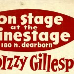 """Poster reads, """"On Stage at the Cinestage, 180 N. Dearborn; Dizzy Gillespie"""""""